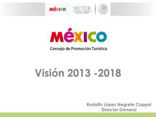 Visión 2013 -2018