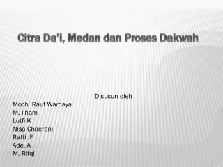 Citra Da'i, Medan dan Proses Dakwah