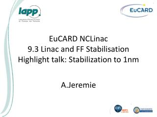 EuCARD NCLinac 9.3  Linac  and FF  Stabilisation Highlight talk: Stabilization to 1nm