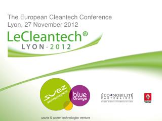 The European Cleantech Conference Lyon, 27 November 2012