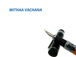 MITHAA VACHANA