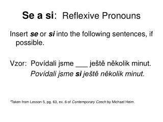 Se a si :   Reflexive Pronouns