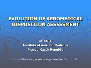 EVOLUTION OF AEROMEDICAL DISPOSITION ASSESSMENT
