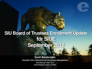 SIU Board of Trustees Enrollment Update  for SIUE September  2012