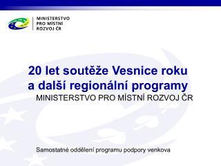 20 let soutěže Vesnice roku a další regionální programy