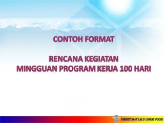 CONTOH FORMAT RENCANA  KEGIATAN MINGGUAN  PROGRAM  KERJA 100 HARI