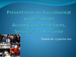 Pr sentation du baccalaur at professionnel Accompagnement Soins, Services   la Personne