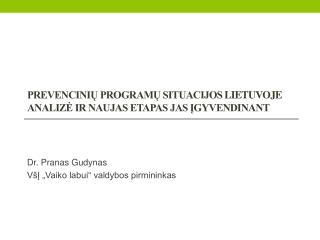 Prevencinių programų situacijos  LIETUVOJE  analizė ir naujas etapas jas įgyvendinant