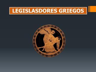 LEGISLASDORES GRIEGOS