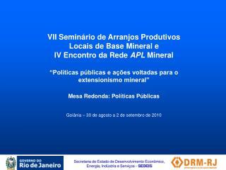 VII Seminário de Arranjos Produtivos Locais de Base Mineral e  IV Encontro da Rede  APL  Mineral