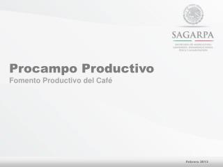 Procampo  Productivo Fomento Productivo del Café