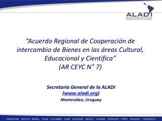 Secretaría General de la ALADI ( aladi ) Montevideo, Uruguay