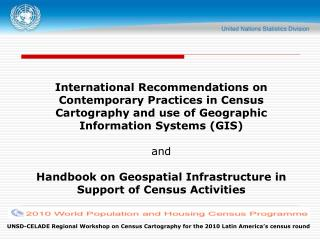 International Recommendations on Contemporary Practices in Census Cartography and use of Geographic Information Systems