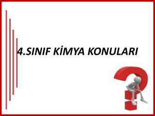 4.SINIF K?MYA KONULARI