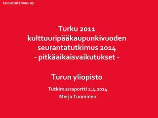 Tutkimusraportti 2.4.2014 Merja Tuominen