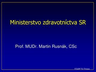 Ministerstv o  zdravotníctva SR