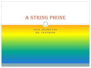 A string phone