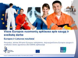 Saug a  ir sveikata darbe rūpi visiems. Tai svarbu jums ir  įmonei .