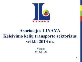 Asociacijos LINAVA Keleivinio kelių transporto sektoriaus veikla 2013 m.