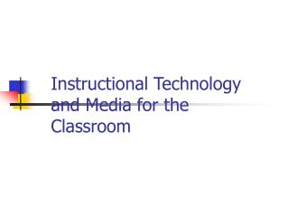 Instructional Technology and Media for the Classroom