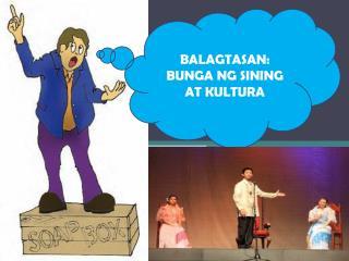 BALAGTASAN: BUNGA NG SINING AT KULTURA