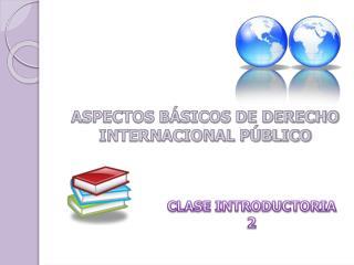 ASPECTOS B�SICOS DE DERECHO INTERNACIONAL P�BLICO