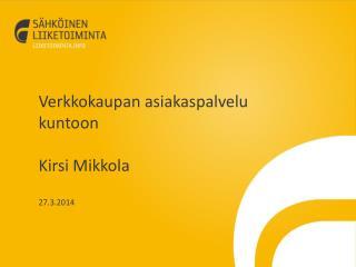 Verkkokaupan�asiakaspalvelu� kuntoon Kirsi Mikkola