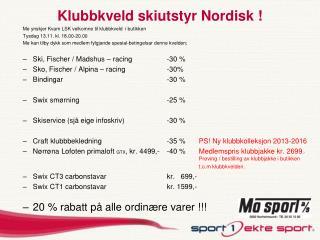 Klubbkveld  skiutstyr  Nordisk !
