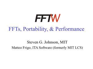 FFTs, Portability,  Performance