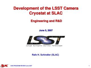 Development of the LSST Camera Cryostat at SLAC   Engineering and RD     June 5, 2007