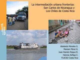 La intermediaci n urbana fronteriza: San Carlos de Nicaragua y Los Chiles de Costa Rica