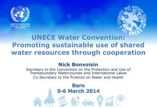 UNECE Water Convention:  Promoting sustainable use of shared water resources through cooperation