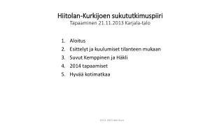 Hiitolan -Kurkijoen sukututkimuspiiri Tapaaminen 21.11.2013 Karjala-talo