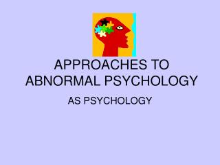 APPROACHES TO ABNORMAL PSYCHOLOGY