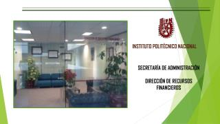 SECRETAR�A DE ADMINISTRACI�N DIRECCI�N DE RECURSOS FINANCIEROS