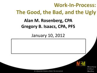 Work-In-Process: The Good, the Bad, and the Ugly