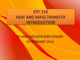 ERT 216 HEAT AND MASS TRANSFER INTRODUCTION