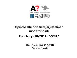 Opintohallinnon tietojärjestelmän modernisointi Esiselvitys 10/2011 - 5/2012