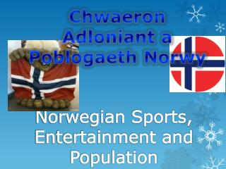 Norwegian  Sports , Entertainment  and  Population