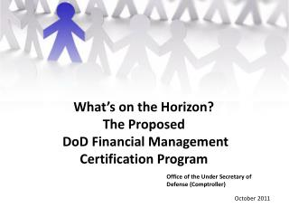 What s on the Horizon The Proposed   DoD Financial Management  Certification Program