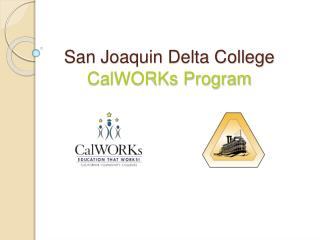 San Joaquin  Delta College CalWORKs Program