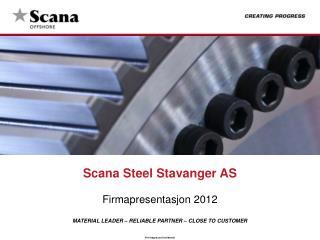 Scana Steel  Stavanger  AS Firmapresentasjon  2012