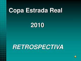 Copa Estrada Real               2010     RETROSPECTIVA