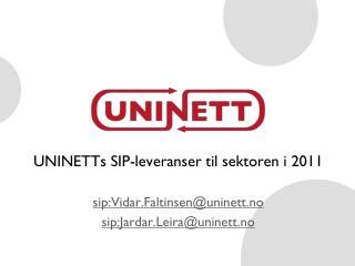 UNINETTs SIP-leveranser  til sektoren i 2011 sip:Vidar.Faltinsen@uninett.no