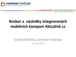 Rozbor a  výsledky integrovaných mobilních kampaní Aktuálně. cz