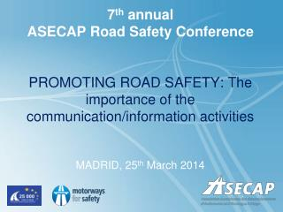 7 th  annual  ASECAP Road Safety Conference