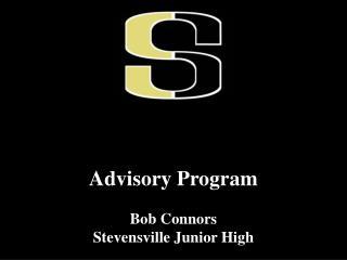 Advisory Program Bob Connors Stevensville Junior High