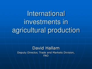 International investments in agricultural production