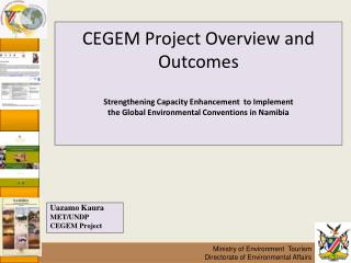 CEGEM Project Overview and Outcomes   Strengthening Capacity Enhancement  to Implement the Global Environmental Conventi