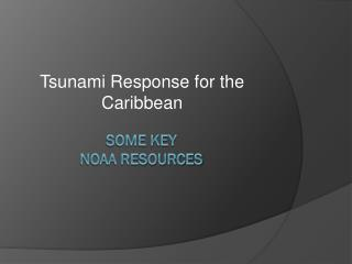 Some Key NOAA Resources